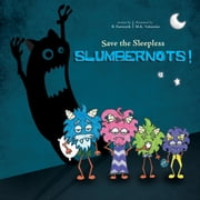 Save the Sleepless Slumbernots! ebook by Fantastik, B.
