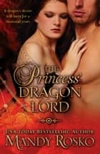 The Princess' Dragon Lord ebook by Mandy Rosko