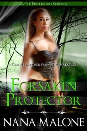Forsaken Protector - Book Two ebook by Nana Malone