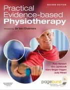 Practical Evidence-Based Physiotherapy - E-Book ebook by Sir Iain Chalmers, Robert Herbert, BAppSc,...