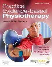 Practical Evidence-Based Physiotherapy ebook by Robert Herbert,Gro Jamtvedt,Judy Mead,Kåre Birger Hagen,Sir Iain Chalmers