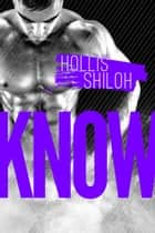 Know - Men of the ESRB, #4 ebook by Hollis Shiloh