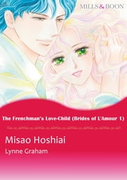 The Frenchman's Love-Child (Mills & Boon Comics) - Mills & Boon Comics ebook by Lynne Graham, Misao Hoshiai