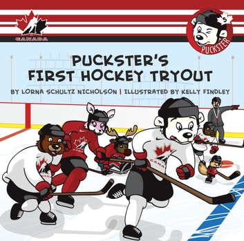 Puckster's First Hockey Tryout ebook by Lorna Schultz Nicholson