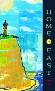 Home Is East ebook by Many Ly