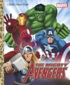The Mighty Avengers (Marvel: The Avengers) ebook by Billy Wrecks, Patrick Spaziante