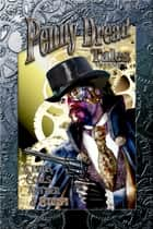 Penny Dread Tales - Volume I - Gears, Coils, Aether, and Steam ebook by Quincy J. Allen, Patrick Scalisi, Gerry Huntman
