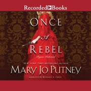Once a Rebel audiobook by Mary Jo Putney