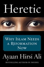 Heretic, Why Islam Needs a Reformation Now