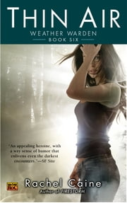 Thin Air - Book Six of The Weather Warden Series ebook by Rachel Caine