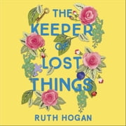 The Keeper of Lost Things - winner of the Richard & Judy Readers' Award and Sunday Times bestseller audiobook by Ruth Hogan