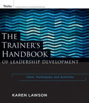 The Trainer's Handbook of Leadership Development - Tools, Techniques, and Activities ebook by Karen Lawson