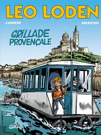 Léo Loden T04 - Grillade provençale eBook by Serge Carrère,Christophe Arleston