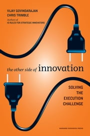 The Other Side of Innovation - Solving the Execution Challenge ebook by Vijay Govindarajan,Chris Trimble