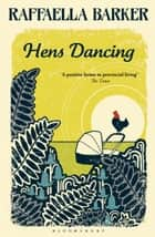 Hens Dancing ebook by Raffaella Barker