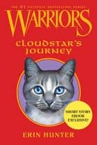 Warriors: Cloudstar's Journey ebook by Erin Hunter
