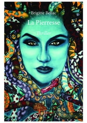 La Pierresse - Thriller ebook by Brigitte Bellac