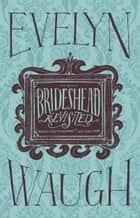 Brideshead Revisited ebook by Evelyn Waugh