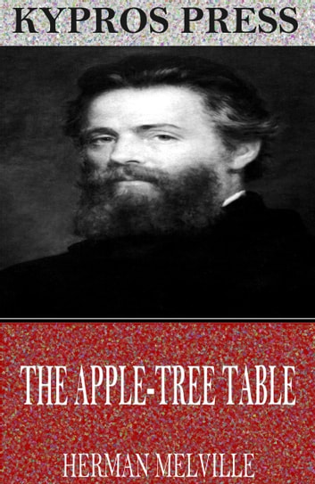 The Apple-Tree Table ebook by Herman Melville
