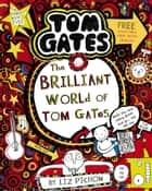 The Brilliant World of Tom Gates eBook by Liz Pichon