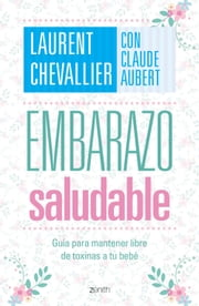 Embarazo saludable ebook by Laurent Chevallier, Claude Aubert