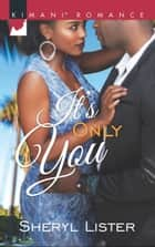 It's Only You ebook by Sheryl Lister