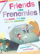 Friends and Frenemies ebook by Jennifer Castle,Deborah Reber