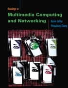 Readings in Multimedia Computing and Networking ebook by Kevin Jeffay, Hong Jiang Zhang