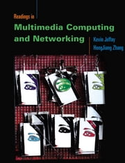 Readings in Multimedia Computing and Networking ebook by Kevin Jeffay,Hong Jiang Zhang