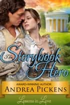 The Storybook Hero (Lessons in Love, Book 3) ebook by Andrea Pickens