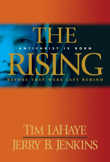 The Rising - Antichrist is Born / Before They Were Left Behind ebook by Tim LaHaye,Jerry B. Jenkins