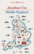 Middle England ebook by Jonathan Coe, Maria Giulia Castagnone