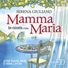 Mamma Maria audiobook by Serena GIULIANO
