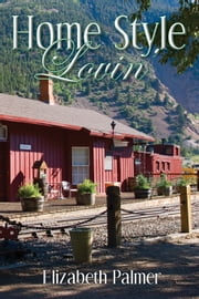 Home Style Lovin' ebook by Elizabeth Palmer