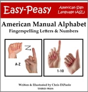 American Manual Alphabet: Fingerspelling Letters & Numbers ebook by Chris DiPaolo