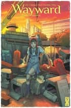 Wayward - Tome 02 - Les Liens qui unissent ebook by Jim Zub, Steve Cummings