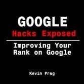 Google Hacks Exposed: Improving Your Rank on Google ebook by Prag, Kevin
