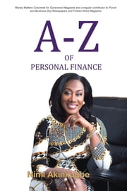 A-Z OF PERSONAL FINANCE ebook by Akinkugbe, Nimi