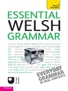 Essential Welsh Grammar: Teach Yourself ebook by Christine Jones
