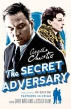 The Secret Adversary (Tommy & Tuppence) ebook by Agatha Christie