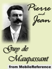 Pierre And Jean (Mobi Classics) ebook by Guy de Maupassant,Clara Bell (Translator)