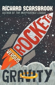 Rockets Versus Gravity ebook by Richard Scarsbrook