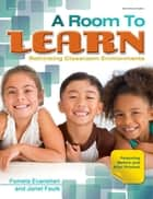 A Room to Learn ebook by Pamela Evanshen,Janet Faulk