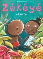 Zékéyé et Maina ebook by Nathalie Dieterlé