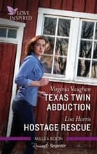 Texas Twin Abduction/Hostage Rescue ebook by Lisa Harris, Virginia Vaughan