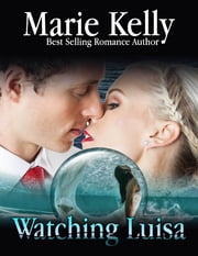 Watching Luisa ebook by Marie Kelly