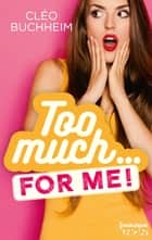 Too much... for me ! eBook par