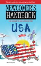 Newcomer's Handbook for Moving to and Living in the USA 電子書籍 by Mike Livingston