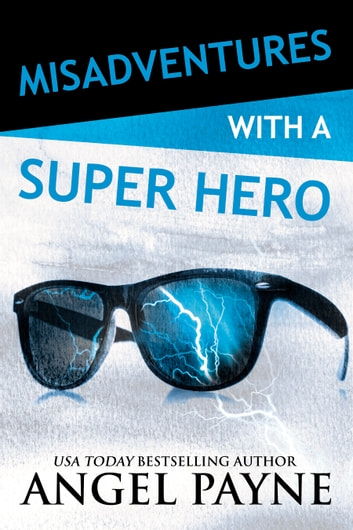 Misadventures with a Super Hero ebook by Angel Payne
