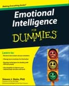 Emotional Intelligence For Dummies ebook by Steven J. Stein